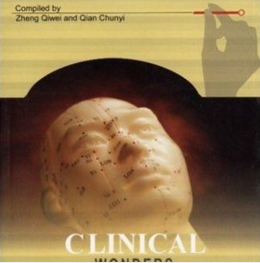 Clinical Wonders of Acupuncture-Moxibustion