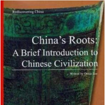 China's Roots: A Brief Introduction to Chinese Civilization