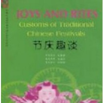 Joys and Rites Customs of Traditional Chinese Festivals